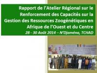 Rapport de l'Atelier Régional sur le Renforcement des Capacités sur la Gestion des Ressources Zoogénétiques en Afrique de l'Ouest et du Centre